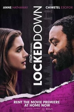Watch Locked Down Now, Movie premiere at home
