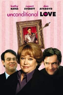 UNCONDITIONAL LOVE WARNER BROS UK KATHY BATES RUPERT EVERETT DAN AKYROYD