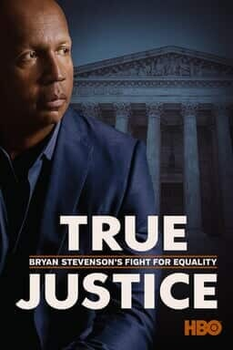 True Justice: Bryan Stevenson's Fight for Equality - Key Art